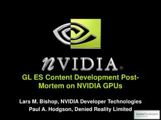 GL ES Content Development Post-Mortem on NVIDIA GPUs