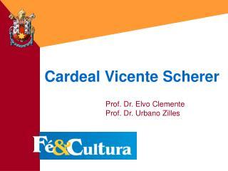 Cardeal Vicente Scherer