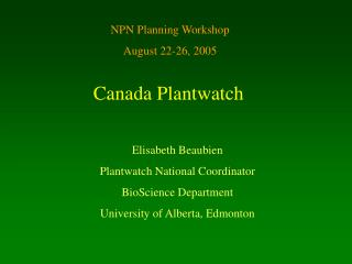 NPN Planning Workshop     August 22-26, 2005