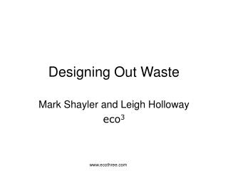Designing Out Waste