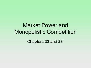 Market Power and Monopolistic Competition