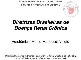 Diretrizes Brasileiras de Doen a Renal Cr nica
