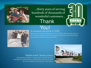 …thirty years of serving hundreds of thousands of wonderful customers…