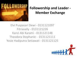 Followership and Leader -   M ember Exchange