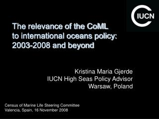 The relevance of the CoML  to international oceans policy: 2003-2008 and beyond