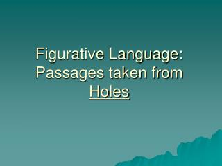 Figurative Language: Passages taken from Holes