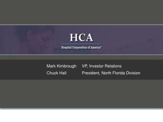 Mark Kimbrough	VP, Investor Relations 	Chuck Hall	President, North Florida Division