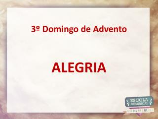 3� Domingo de Advento ALEGRIA
