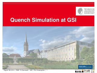 Quench  Simulation at GSI