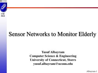 Sensor Networks to Monitor Elderly