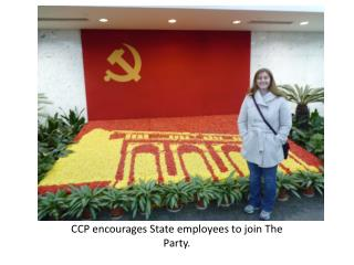 CCP encourages State employees to join The Party.