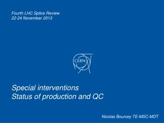 Special interventions Status of production and QC