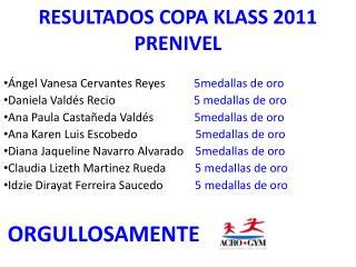 RESULTADOS COPA KLASS 2011  PRENIVEL