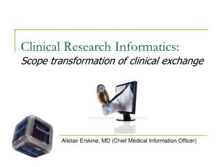 Clinical Research Informatics: Scope transformation of clinical exchange