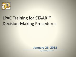 LPAC Training for STAAR TM Decision-Making Procedures
