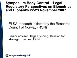 ELSA-research initiated by the Research Council of Norway (RCN)