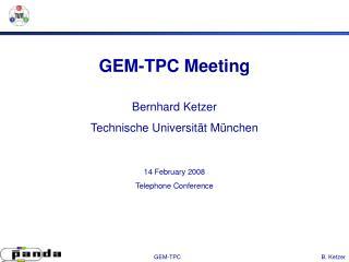 GEM-TPC Meeting