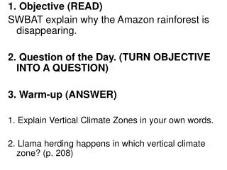 1. Objective (READ) SWBAT explain why the Amazon rainforest is disappearing.