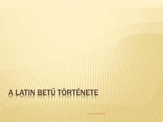 A latin bet? t�rt�nete