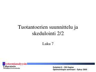 Tuotantoerien suunnittelu ja skedulointi 2/2