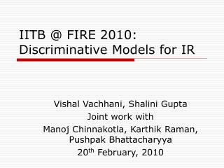 IITB @ FIRE 2010: Discriminative Models for IR