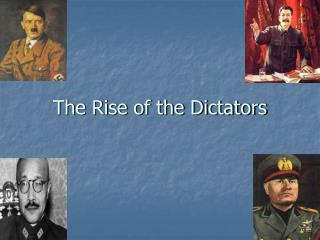 The Rise of the Dictators