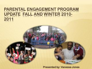 Parental Engagement Program Update  Fall and Winter 2010-2011