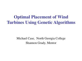 Optimal Placement of Wind Turbines Using Genetic Algorithms