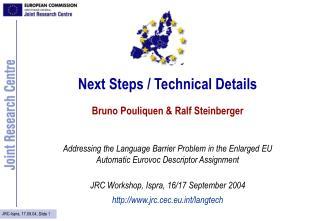 Next Steps / Technical Details  Bruno Pouliquen & Ralf Steinberger