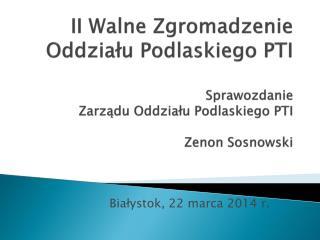 Białystok, 22 marca 2014 r.
