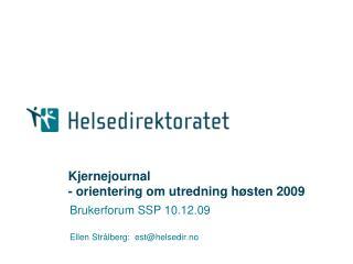 Kjernejournal - orientering om utredning høsten 2009