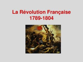 La Révolution Française 1789-1804