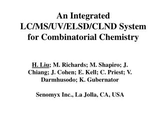 An Integrated LC/MS/UV/ELSD/CLND System for Combinatorial Chemistry