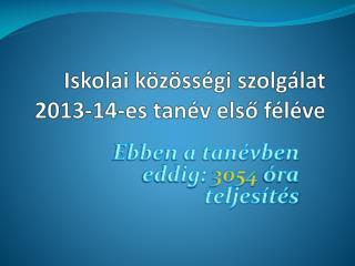 Iskolai közösségi szolgálat 2013-14-es tanév első féléve