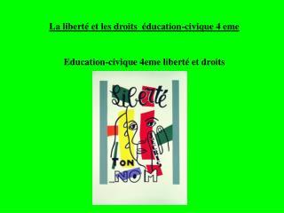 La liberté et les droits  éducation-civique 4 eme