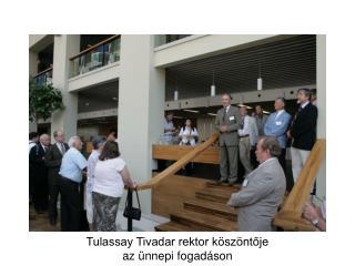 Tulassay Tivadar rektor köszöntője  az ünnepi fogadáson