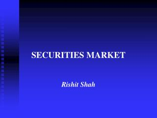 SECURITIES MARKET Rishit Shah