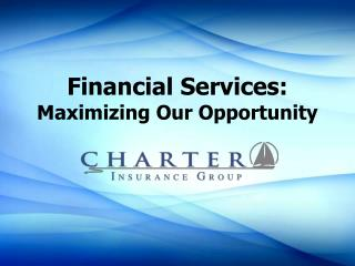 Financial Services: Maximizing Our Opportunity