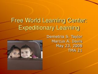 Free World Learning Center: Expeditionary Learning