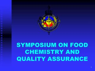 SYMPOSIUM ON FOOD CHEMISTRY AND QUALITY ASSURANCE