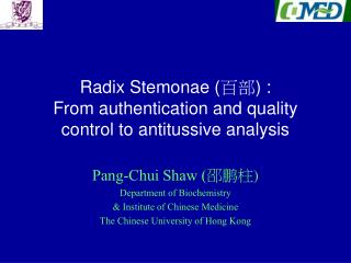 Radix Stemonae ( 百部 ) :  From authentication and quality control to antitussive analysis