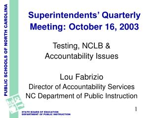 Superintendents' Quarterly Meeting: October 16, 2003