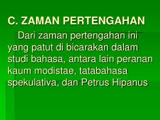 C. ZAMAN PERTENGAHAN