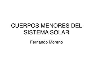 CUERPOS MENORES DEL SISTEMA SOLAR