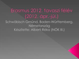 Erasmus 2012. tavaszi félév (2012. ápr.-júl.)