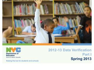 2012-13 Data Verification  Part I Spring 2013