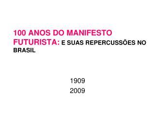 100 ANOS DO MANIFESTO FUTURISTA:  E SUAS REPERCUSSÕES NO BRASIL