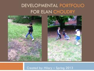 Developmental  Portfolio For Elan  choudry