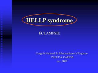 HELLP syndrome �CLAMPSIE