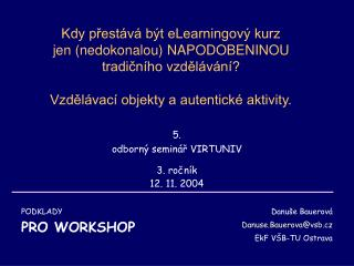 5.  odborný seminář VIRTUNIV 3. ročník 12. 11. 2004